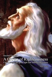 019. Second Timothy — A Crown of Righteousness cover image