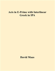 Acts in E-Prime with Interlinear Greek in IPA cover image