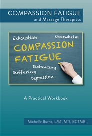 Compassion Fatigue and Massage Therapists: A Practical Workbook cover image