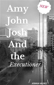 Amy, John , Josh , and The Executioner cover image