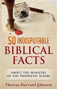 50 Indisputable Biblical Facts About the Ministry of the Prophetic Scribe cover image