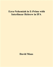 Ezra-Nehemiah in E-Prime with Interlinear Hebrew in IPA cover image