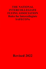 THE NATIONAL INTERCOLLEGIATE FLYING ASSOCIATION Rules for Intercollegiate SAFECONs cover image