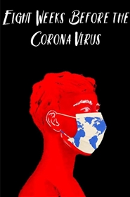 Eight Weeks Before the Corona Virus cover image