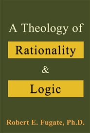 A Theology of Rationality and Logic cover image