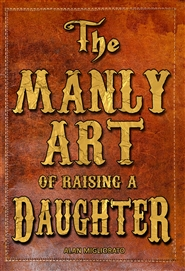 The Manly Art of Raising a Daughter cover image