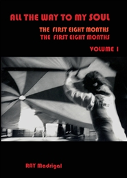 All the Way to My SOUL, The First Eight Months, Volume 1 cover image