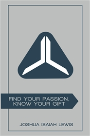 Find Your Passion, Know Your Gift cover image