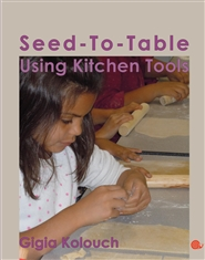 Seed-to-Table: Using Kitchen Tools cover image