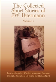 The Collected Short Stories of JW Petermann cover image