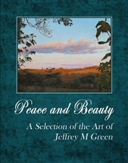 Peace and Beauty, A Selection of the Art of Jeffrey M Green cover image