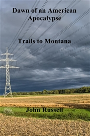 Dawn of an American Apocalypse Trails to Montana cover image