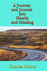 A Journal and Journey into Heal, Health and Healing cover image
