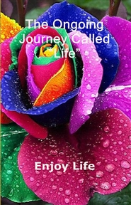 "The Ongoing Journey Called ""Life"" cover image"