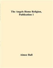 The Angels Home Religion, Publication 1 cover image