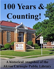 100 years and counting Akron Carnegie Public Library cover image