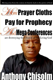 How Prayer Cloths, Pay for prophecy and Mega Conferences are ruining the Church Experience cover image