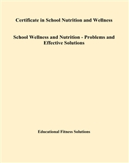 Certificate in School Nutrition and Wellness School Wellness and Nutrition - Problems and Effective Solutions cover image