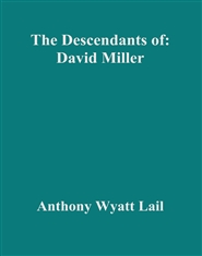 The Descendants of: David Miller cover image