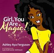 Girl, You Are Magic! cover image