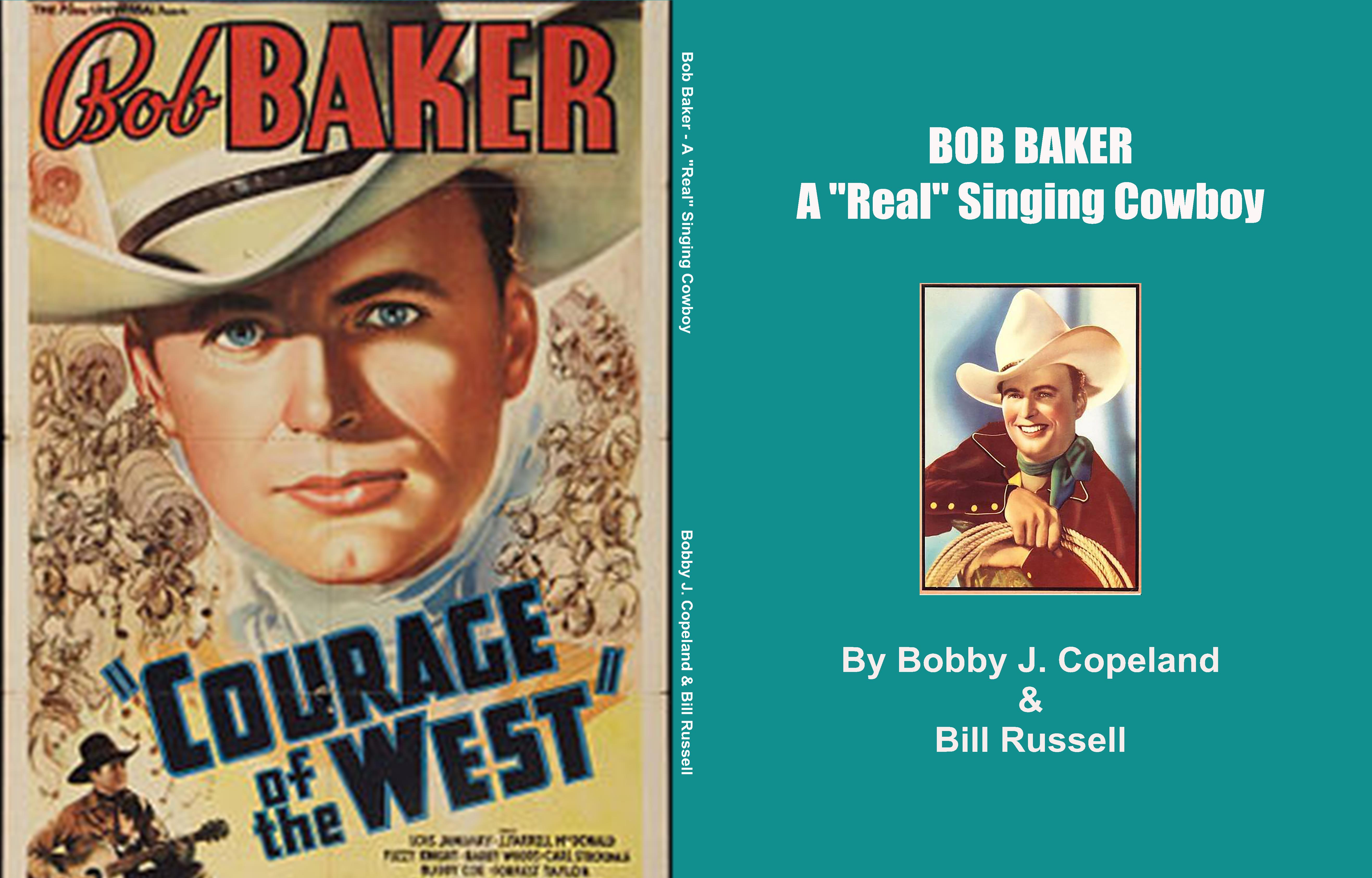 "BOB BAKER A ""Real"" Singing Cowboy cover image"