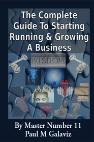 The Complete Guide To Starting Running & Growing A Business cover image