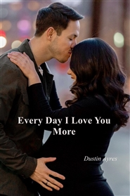 Every Day I  Love You More cover image