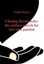Chasing Reciprocity: the endless search for love and passion cover image