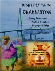 Right Dey Yah in Charleston- Honey Bea