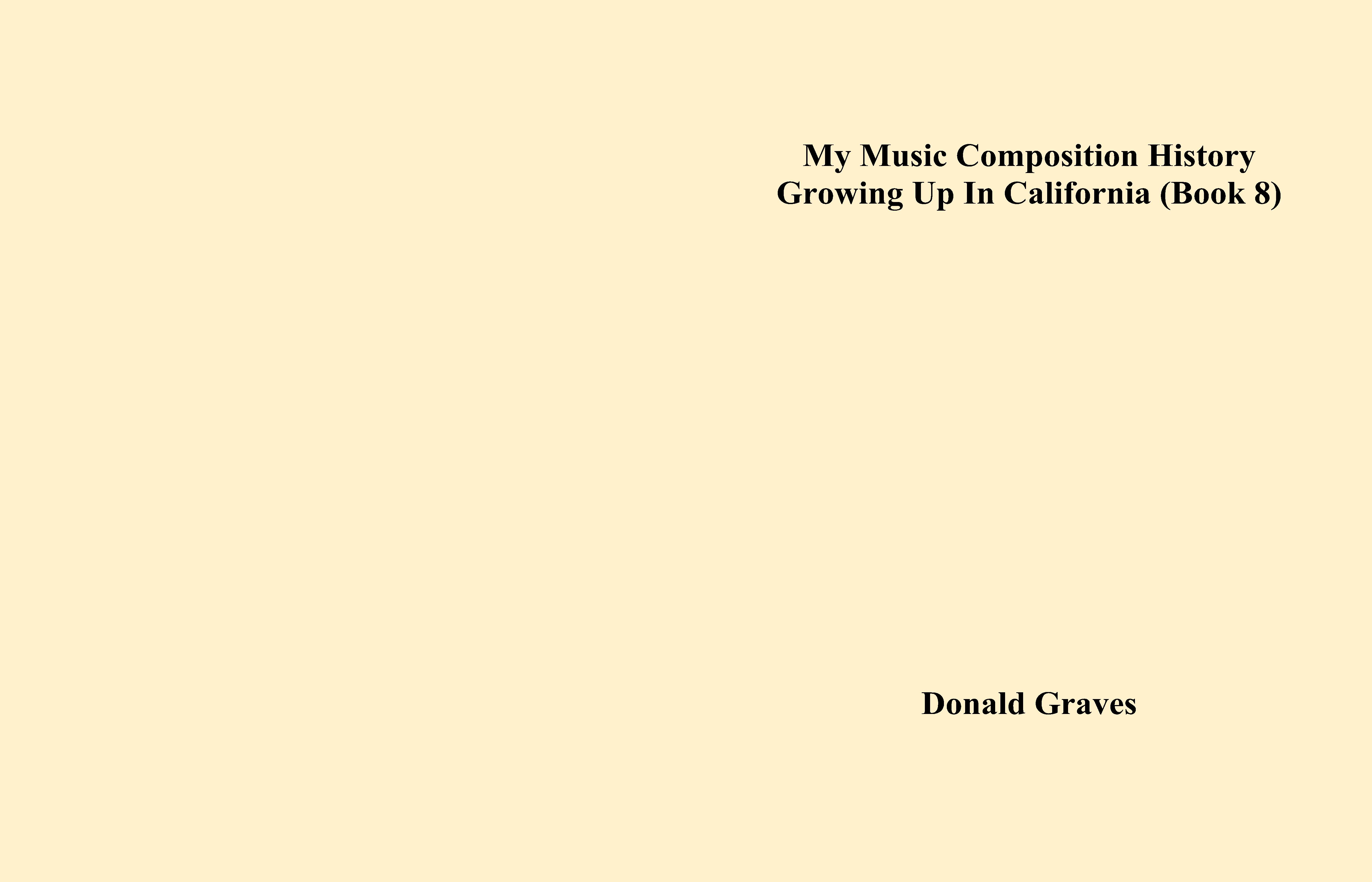 My Music Composition History Growing Up In California (Book 8) cover image