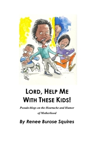 Lord, Help Me With These Kids! cover image