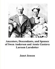 Ancestors, Descendants, and Spouses of Swen Anderson and Annie Gustava Larsson Larsdotter cover image