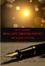 Poetic Monday: REAL life through poetry; one Monday at a time. cover image