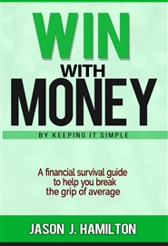 Win With Money By Keeping It Simple cover image