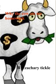 Why the cow ate my homework cover image