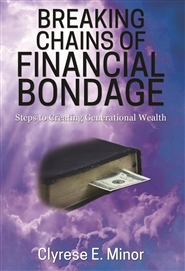 Breaking Chains of Financial Bondage: Steps to Creating Generational Wealth cover image