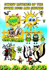 SWEET REVENGE OF THE STINK BUGS AND SKUNKS cover image