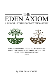 The Eden Axiom - A Radical Lifestyle of Body Stewardship cover image