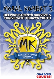 Facilitator's Manual MORAL KOMBAT 3: Helping Parents Survive & Thrive with Today's Youth cover image
