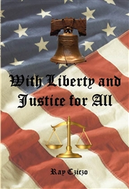 With Liberty and Justice for All cover image