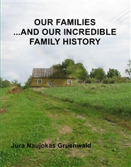 OUR FAMILIES ......AND OUR INCREDIBLE FAMILY HISTORY  cover image