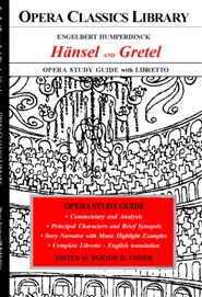 Engelbert Humperdinck HANSEL and GRETEL Opera Study Guide with Libretto cover image