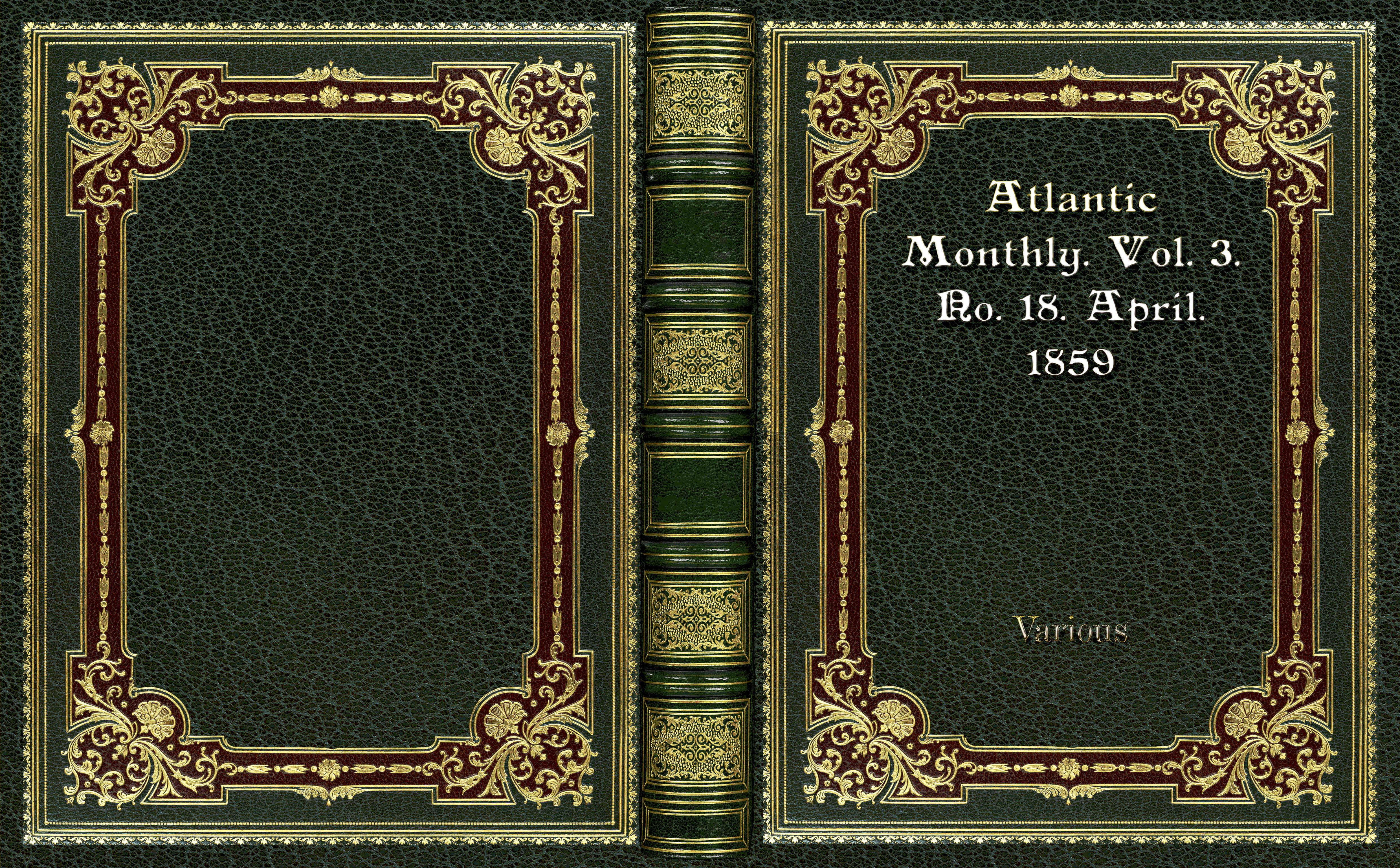 Atlantic Monthly. Vol. 3. No. 18. April. 1859 cover image