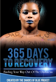 365 Days To Recovery: Finding Your Way Out Of The Darkness cover image