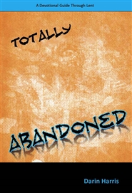 Totally Abandoned: A Devotional Guide Through Lent cover image