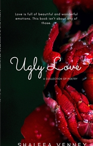 Ugly Love A Collection of Poetry cover image