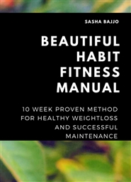 Beautiful Habit: A 10 Week Fitness Manual for Weightloss Success cover image