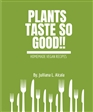 Plants Taste So Good!! cover image