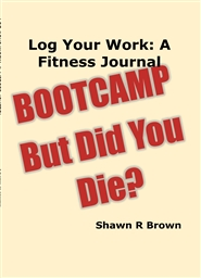 Log Your Work: A Fitness Journal cover image