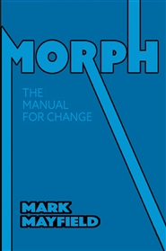MORPH...Accepting, Embracing, and Managing Change cover image